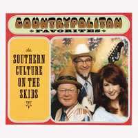 Countrypolitan Favorites — Southern Culture On The Skids