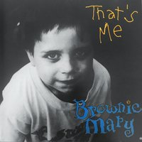 That's Me — Brownie Mary