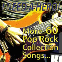 I Need a Hero! More 60 Pop Rock Collection Songs... — сборник