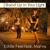 Stand Up In Your Light — Eddie Feel, Mal'va