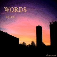 Words — B.JIVE, B. Jive