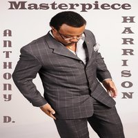 Masterpiece — Anthony D. Harrison