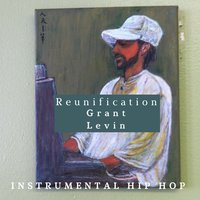 Reunification — Grant Levin