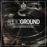 Audioground - Deep & Tech House Selection, Vol. 5 — сборник
