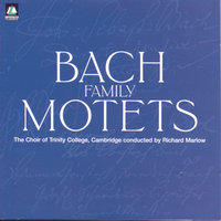 Bach/Family Motets — The Choir of Trinity College, Cambridge