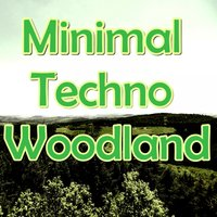 Minimal Techno Woodland — сборник