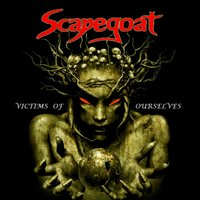 Victims of Ourselves — Scapegoat