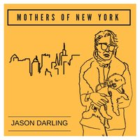 Mothers of New York — Jason Darling