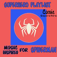 Superhero Playlist: Music Inspired for Spider Man — Comic Superstars