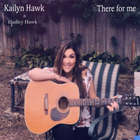 There for Me — Hadley Hawk, Kailyn Hawk