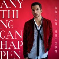 Anything Can Happen — Brian Hutson
