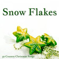 Snow Flakes (50 Country Christmas Songs) — сборник