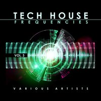 Tech House Frequencies, Vol. 3 — сборник