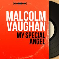 My Special Angel — Malcolm Vaughan, The Michael Sammes Singers, Frank Cordell and His Orchestra