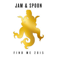 Find Me 2015 — Jam & Spoon, Plavka