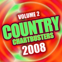 Country Chartbusters 2008 Vol. 2 — The CDM Chartbreakers