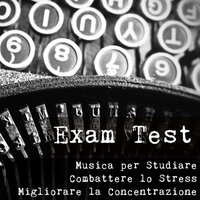Exam Test - Musica per Studiare Tecniche di Meditazione Combattere lo Stress e Migliorare la Concentrazione con Suoni dalla Natura Spirituali Strumentali — Reading and Studying Music & Italian Dinner Music Collective & Meditation Guru, Reading and Studying Music, Meditation Guru, Italian Dinner Music Collective
