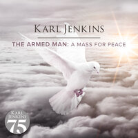 The Armed Man: A Mass For Peace — Karl Jenkins