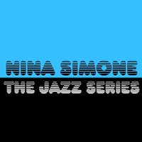 The Jazz Series — Nina Simone