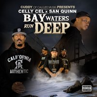 Bay Waters Run Deep — Cuddy, Celly Cel, San Quinn