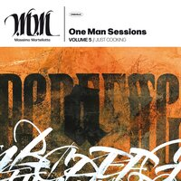 One Man Sessions, Vol. 5 // Just Cooking — Massimo Martellotta