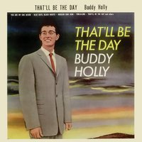 That'll Be the Day — Buddy Holly