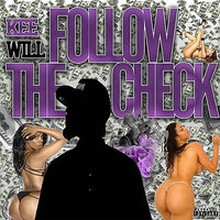 Follow The Check — Keewill