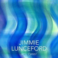 Bless Yourself — Jimmie Lunceford