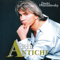 Arie Antiche — Дмитрий Хворостовский, Academy of St. Martin in the Fields, Sir Neville Marriner