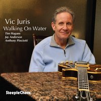 Walking on Water — Tim Hagans, Vic Juris, Jay Anderson, Anthony Pinciotti