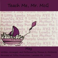 Teach Me, Mr. McG: May — Mr McG