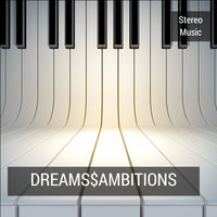 Dreamssambitions — Stereo Music