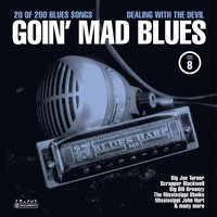 Goin' Mad Blues Vol. 8 — Sampler