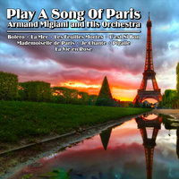 Play a Song of Paris — Armand Migiani And His Orchestra