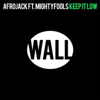 Keep It Low — Afrojack, Mightyfools