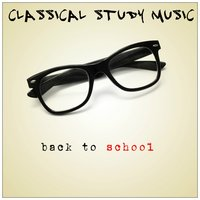 Back to School Study Music — Classical Study Music & Exam Study Classical Music Orchestra