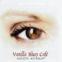 Vanilla Blues Café — Nanette Workman