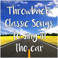 Throwback Classic Songs to Sing in the Car — сборник