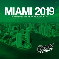 Groove Culture Miami 2019 — Micky More, Andy Tee