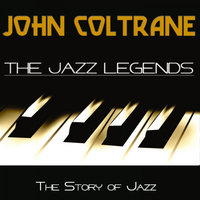 The Jazz Legends (The Story of Jazz) — John Coltrane