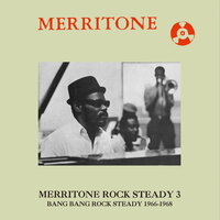 Merritone Rock Steady 3: Bang Bang Rock Steady 1966-1968 — сборник