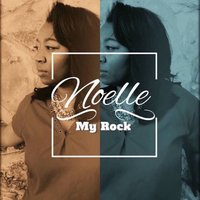My Rock — Noelle