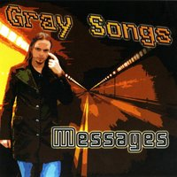 Messages — Gray Songs