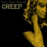 Creep — Kelly Saint Patrick