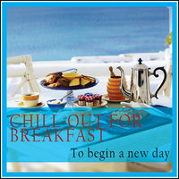 Chill-out for Breakfast (To Begin a New Day) — Kelly Villa, Laurence Villa