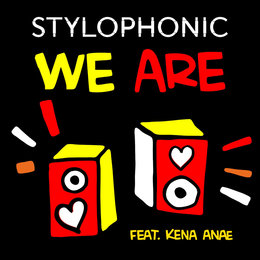 We Are — Stylophonic, Kena Anae