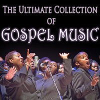 The Ultimate Collection of Gospel Music — сборник