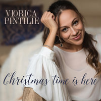 Christmas Time Is Here — Viorica Pintilie