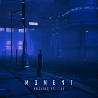 Moment — Kosling, Kosling feat. Lux