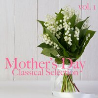 Mother's Day Classical Selection vol. 1 — Royal Philarmonic Orchestra